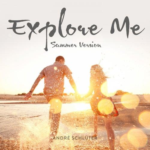 Explore Me (Summer Version) de André Schlüter