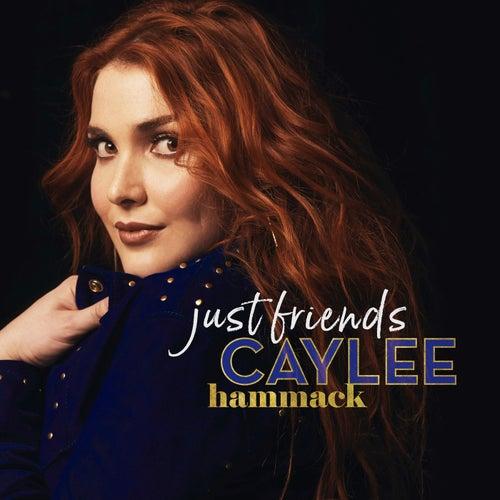 Just Friends by Caylee Hammack