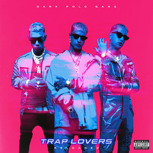 Trap Lovers (Reloaded) de Dark Polo Gang