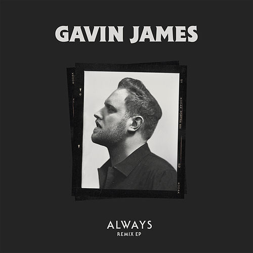 Always (Remix EP) by Gavin James
