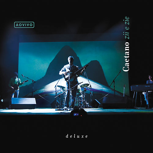 Ao Vivo Caetano Zii & Zie (Ao Vivo / Deluxe) de Caetano Veloso