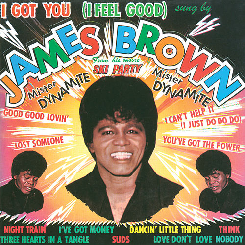 I Got You (I Feel Good) de James Brown