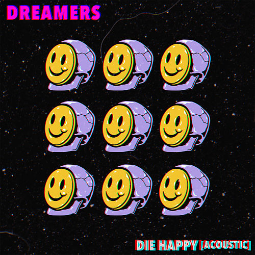 Die Happy (Acoustic) by DREAMERS