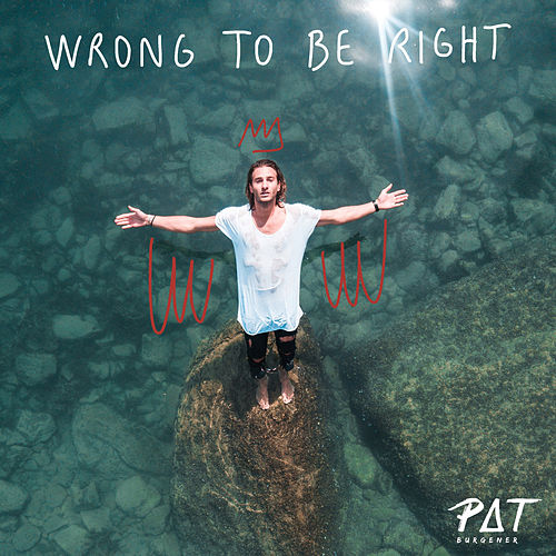 Wrong To Be Right by Pat Burgener