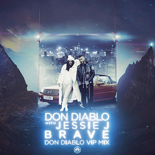 Brave (Don Diablo VIP Mix) von Don Diablo