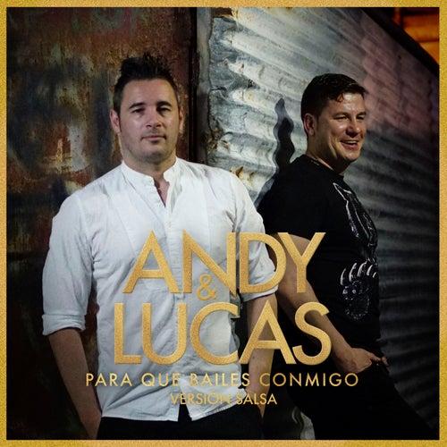 Para Que Bailes Conmigo (Versión Salsa) de Andy & Lucas