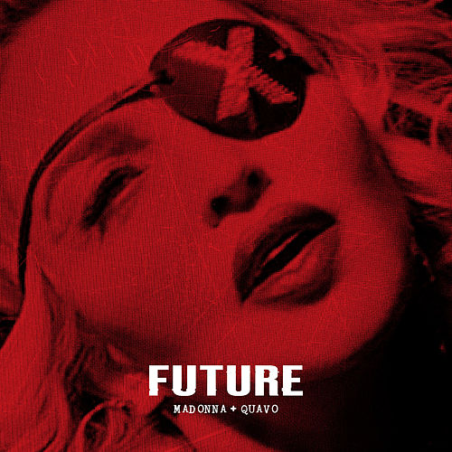 Future (feat. Quavo) by Madonna