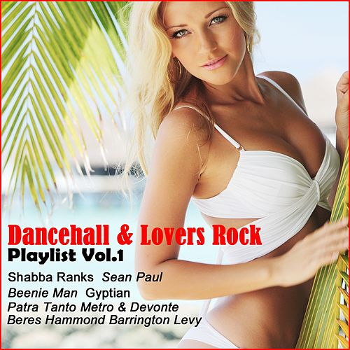 Dancehall & Lovers Rock Playlist Vol.1 by Various Artists