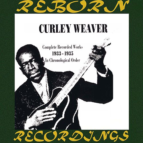Complete Recorded Works 1933-1935 (HD Remastered) by Curley Weaver