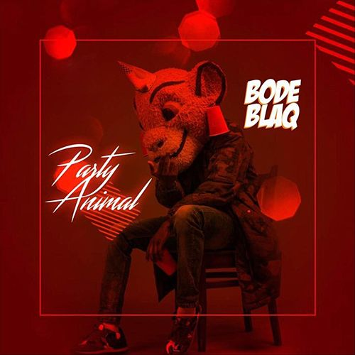 Party Animal by Bode Blaq