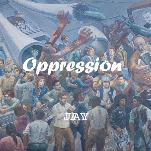 Oppression by Jay