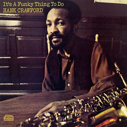 It's a Funky Thing to Do de Hank Crawford