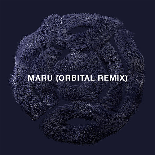 Maru (Orbital Remix) by Plaid