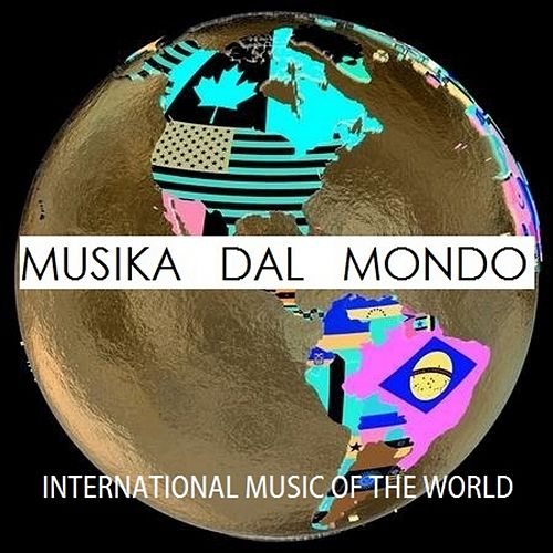Musika dal Mondo (International Music Of The World) by Various Artists