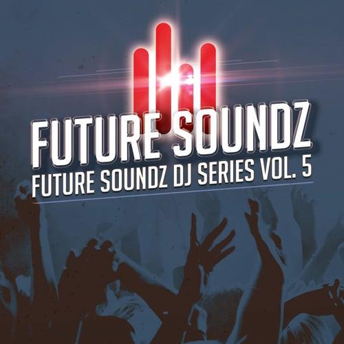 Future Soundz DJ Series, Vol. 5 de Various Artists