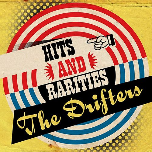 Hits and Rarities van The Drifters