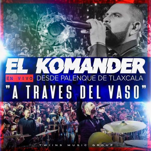 A Traves Del Vazo (En Vivo) de El Komander
