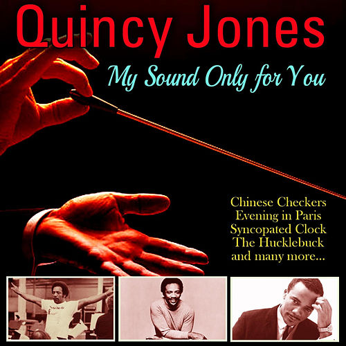 My Sound Only For You de Quincy Jones