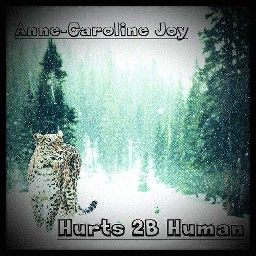 Hurts 2B Human von Anne-Caroline Joy