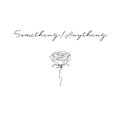 Something / Anything by Victoria Bigelow