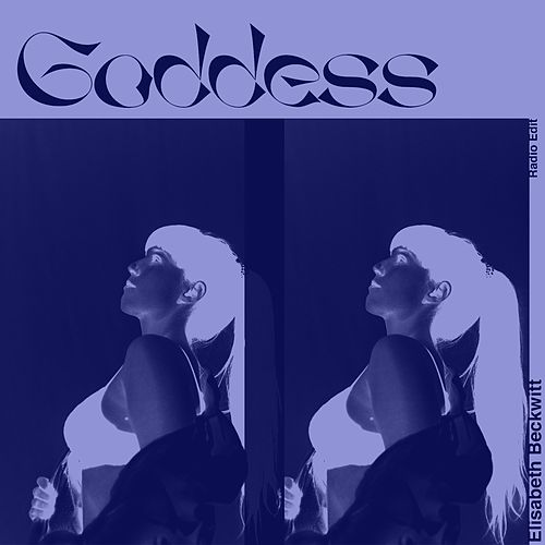 Goddess (Radio Edit) by Elisabeth Beckwitt