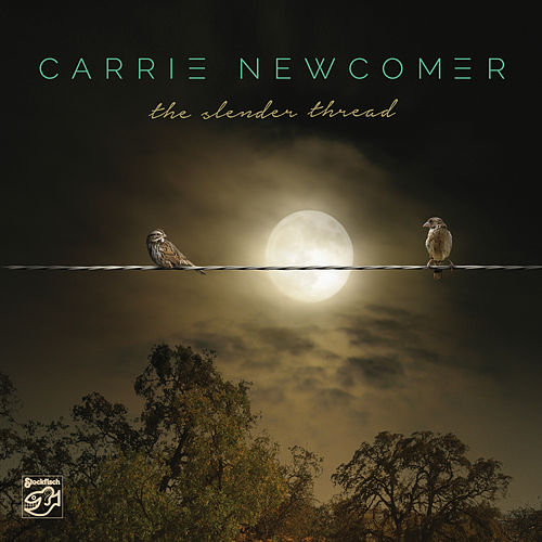 The Slender Thread by Carrie Newcomer