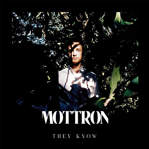 They Know by Mottron