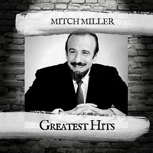 Greatest Hits von Mitch Miller