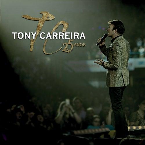 Tony Carreira 25 Anos de Tony Carreira