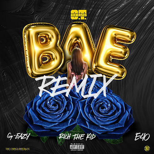 Bae (Remix) [feat. G-Eazy, Rich The Kid & E-40] von O.T. Genasis