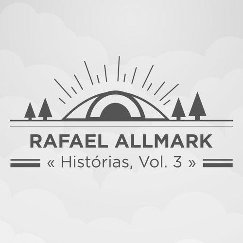 Histórias, Vol. 3 de Rafael Allmark