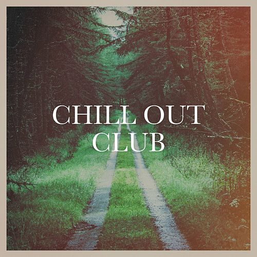 Chill out Club von Various Artists