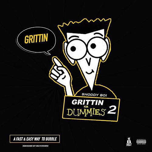 Grittin for Dummies 2 by Shoddy Boi