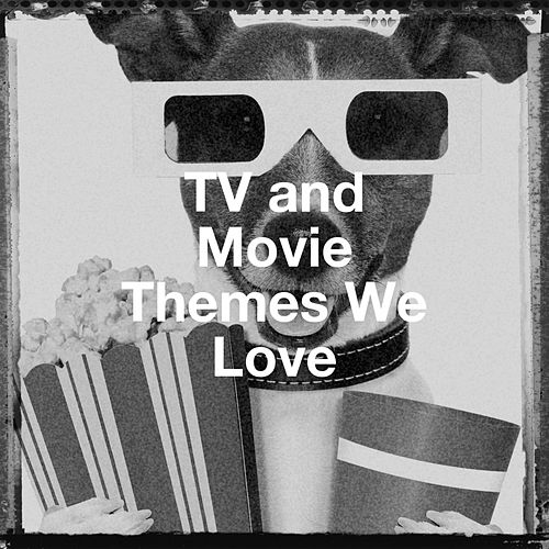 Tv and Movie Themes We Love di TV Theme Tune Factory