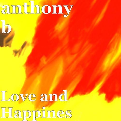 Love and Happines by Anthony B
