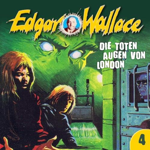 Folge 4: Die toten Augen von London von Edgar Wallace