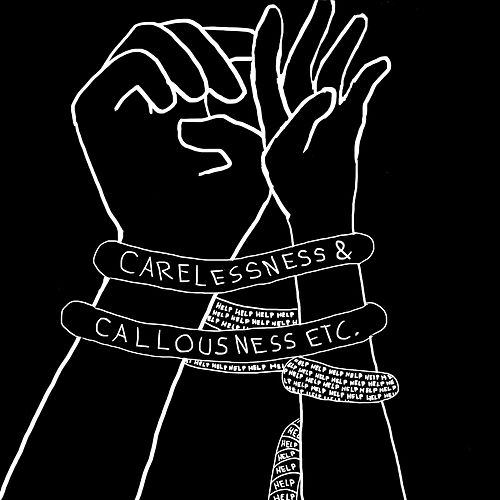 Carelessness &Callousness Etc. by The Downtalkers