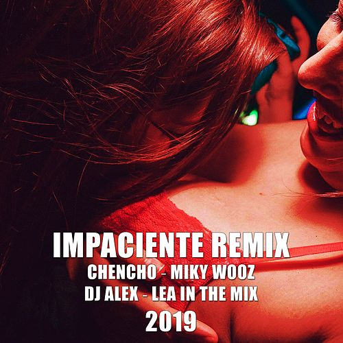 Impaciente (Remix) de DJ Alex