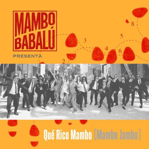 Qué Rico Mambo (Mambo Jambo) de Mambo Babalú