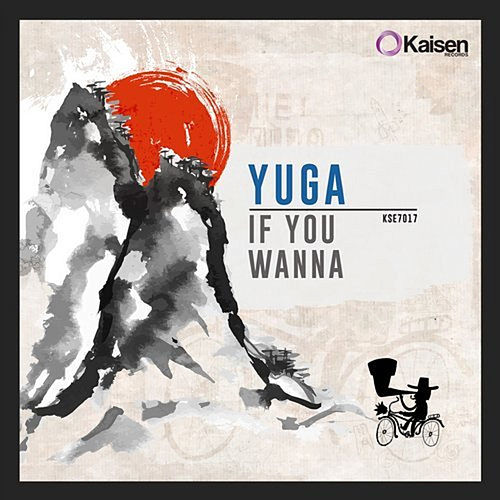 If You Wanna by Yuga