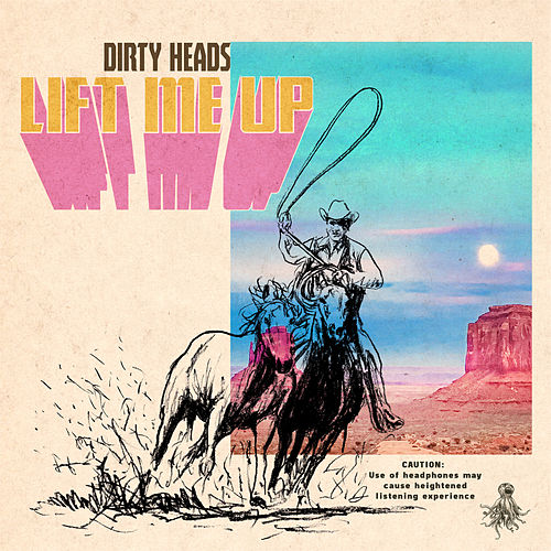 Lift Me Up van The Dirty Heads