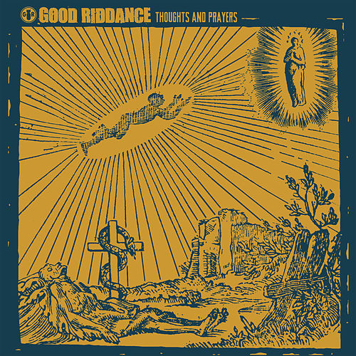 Thoughts and Prayers by Good Riddance
