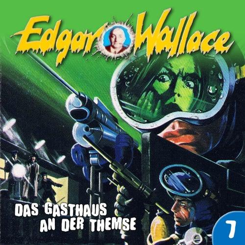 Folge 7: Das Gasthaus an der Themse von Edgar Wallace