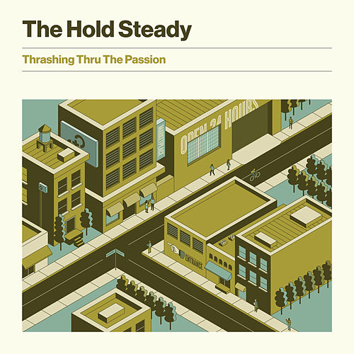 Thrashing Thru The Passion de The Hold Steady