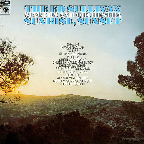 Sunrise, Sunset by The Ed Sullivan Singers And Orchestra