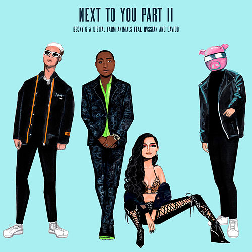 Next To You Part II (feat. Rvssian & Davido) van Becky G & Digital Farm Animals