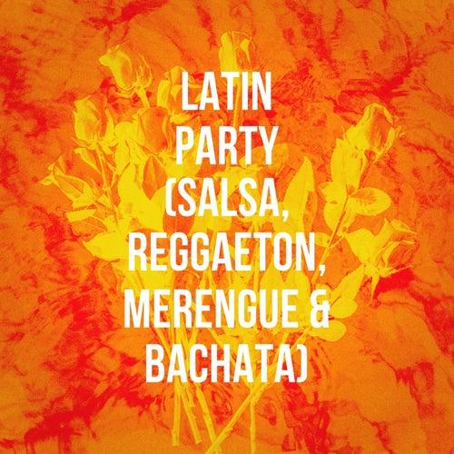 Latin Party (Salsa, Reggaeton, Merengue & Bachata) de Various Artists