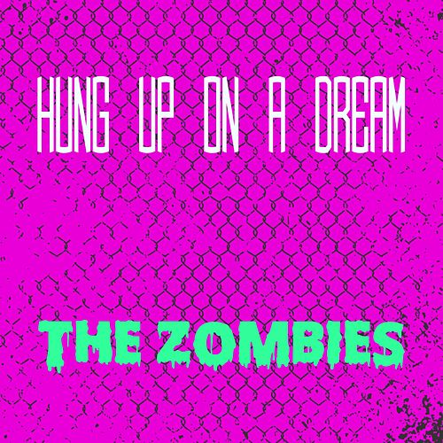 Hung up on a Dream von The Zombies