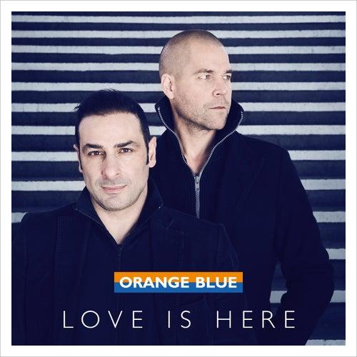 Love Is Here von Orange Blue