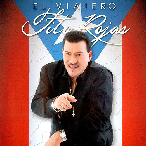 El Viajero de Tito Rojas